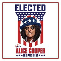 Alice Cooper – Elected [Alice Cooper For President 2016]