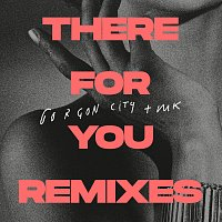 Gorgon City, MK – There For You [Remixes]
