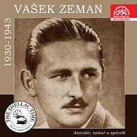 Vašek Zeman – Historie psaná šelakem - Aranžér, textař a zpěvák Vašek Zeman. Nahrávky z let 1930-1943