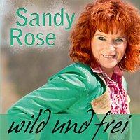 Sandy Rose – wild und frei