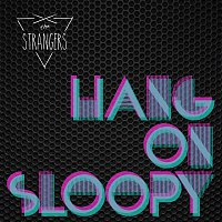 The Strangers – Hang on Sloopy