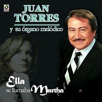 Juan Torres – Ella Se Llamaba Martha