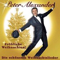 Peter Alexander – Frohliche Weihnachten - Die schonsten Weihnachtslieder