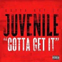 Juvenile – Gotta Get It