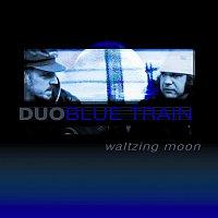 Duo Blue train – Waltzing Moon