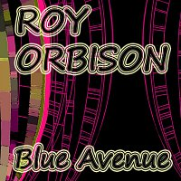 Roy Orbison – Blue Avenue