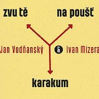 Jan Vodňanský, Ivan Mizera – Zvu tě na poušť Karakum