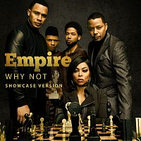 """Empire Cast, Yazz, Mario, Scotty Tovar, Tisha Campbell-Martin, Opal Staples – Why Not [From """"Empire""""/Showcase Version]"""
