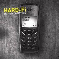 Hard-FI – Better Do Better