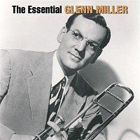 Glenn Miller, his Orchestra – The Essential Glenn Miller