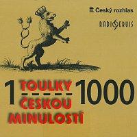 Toulky českou minulostí 1-1000 (MP3-CD)