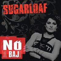 Sugarloaf – No a baj