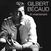 Gilbert Bécaud – Et maintenant - 50 grosze Erfolge/50 grands succes