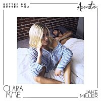 Clara Mae & Jake Miller – Better Me Better You (Acoustic)