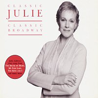 Julie Andrews – Classic Julie - Classic Broadway
