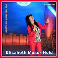 Elisabeth Moser-Hold – Der rote Mond von Agadir