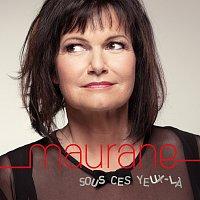 Maurane – Sous ces yeux la
