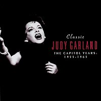 Judy Garland – Classic Judy Garland: The Capitol Years 1955-1965
