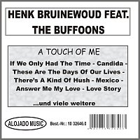 Henk Bruinewoud feat. The Buffoons – A Touch Of Me
