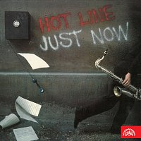 Hot Line – Just Now