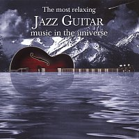 Různí interpreti – The Most Relaxing Jazz Guitar Music In The Universe