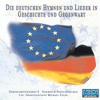 Gebirgsmusikkorps Garmisch-Partenkirchen – Die deutschen Hymnen und Lieder in Geschichte und Gegenwart