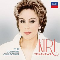 Kiri Te Kanawa – The Ultimate Collection