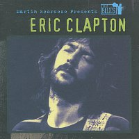 Eric Clapton – Martin Scorsese Presents The Blues: Eric Clapton