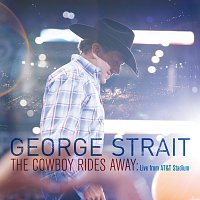 George Strait – The Cowboy Rides Away: Live From AT&T Stadium