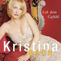 Kristina Bach – Leb dein Gefuhl