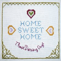 Those Dancing Days – Home Sweet Home