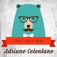 Adriano Celentano – Cozy Like A Bear