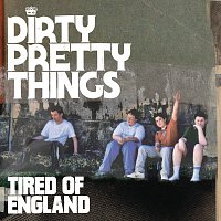Dirty Pretty Things – Tired Of England [2 track eSingle]