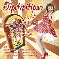 Různí interpreti – Tipitipitipso - Die 50 verrucktesten Schlager der 50er Jahre