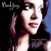 Norah Jones – Come Away With Me