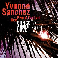 Yvonne Sanchez – Songs About Love (Live)