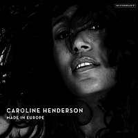 Caroline Henderson – Made In Europe
