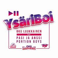 DJ Oku Luukkainen, Pasi ja Anssi, Portion Boys – YsariBoi