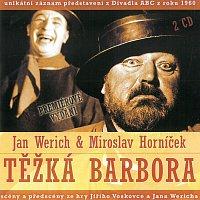 Jan Werich, Miroslav Horníček – Těžká Barbora CD