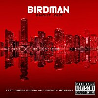 Birdman, Gudda Gudda, French Montana – Shout Out