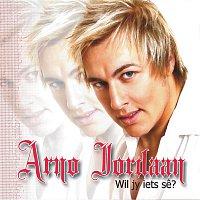 Arno – Wil Jy Iets Se