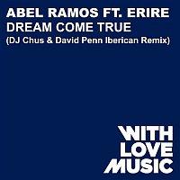 Abel Ramos – Dream Come True (feat. Erire) [DJ Chus & David Penn Iberican Remix]