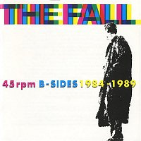 The Fall – 45 84 89 : B Sides