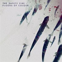 The Safety Fire – Floods Of Colour - Single