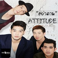 Attitude – Ya Tham