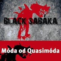 Black Sabáka – Móda od Quasimóda