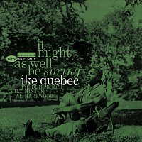 Ike Quebec – It Might As Well Be Spring