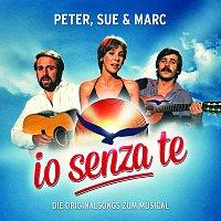 Peter, Sue & Marc – Io Senza Te [Die Originalsongs zum Musical / Remastered 2015]