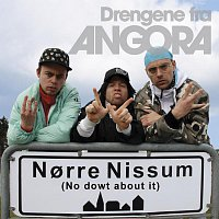 Drengene Fra Angora – Norre Nissum No Dowt about it