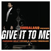 Timbaland, Justin Timberlake, Nelly Furtado – Give It To Me